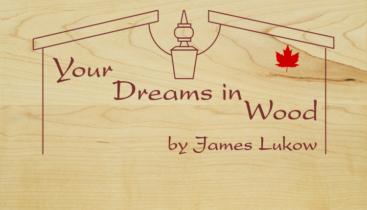 Your Dreams in Wood by James Lukow